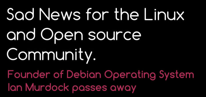 Sad news for Linux and open source Community: Ian Murdock passes away